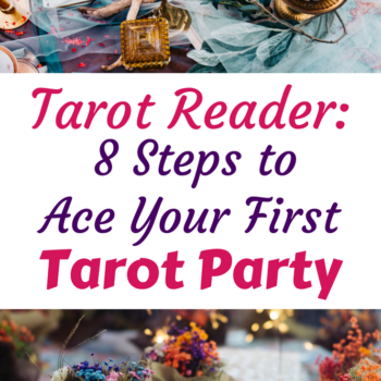 Tarot Party - prepare for your first tarot party as a tarot reader. Everything you need to know about how to do a tarot party.