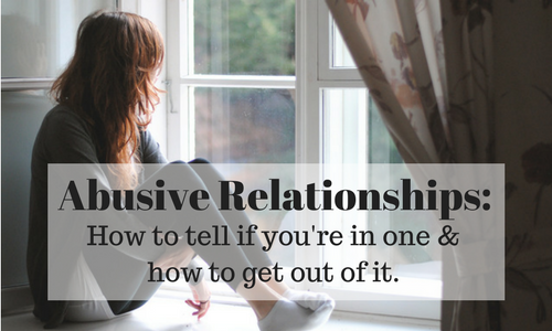 Abusive Relationship: Signs to know if you're in one and how to get out of it.