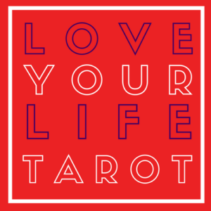 Love Your Life Tarot dot com